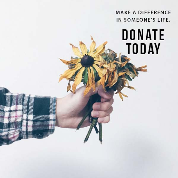 Make a difference in someone's life. Donate today.
