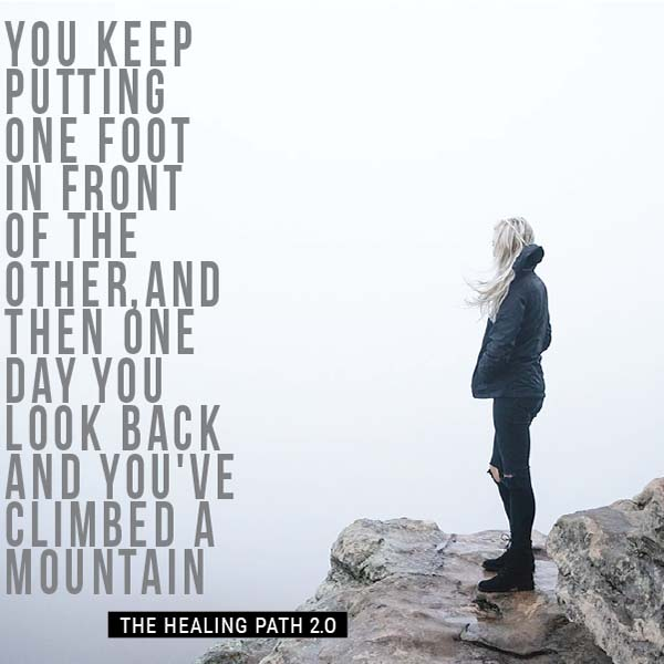 You keep putting one foot in front of the other and then one day you look back and you've climbed a mountain.
